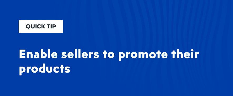 Enable sellers to promote their products on the online marketplace