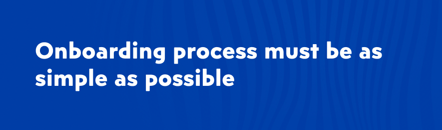 Onboarding process for online marketplace needs to be easy