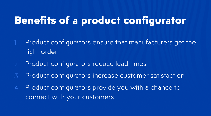 Advantages and benefits of a product configurator