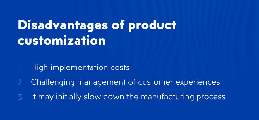 Disadvantages of product customization